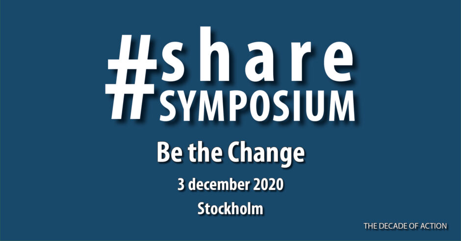 "Vit text på marinblå bakgrund. Det står ""#Sharesymposium. Be the Change. 3 december 2020. Stocholm. The Decade of Action."""